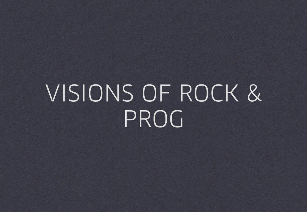 VISIONS OF ROCK & PROG